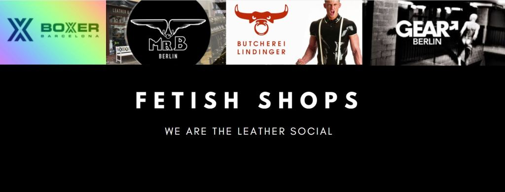 FETISH SHOPS IN BERLIN - LEATHER SOCIAL BERLIN